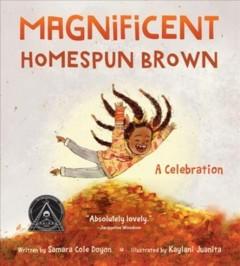 Magnificent homespun brown : a celebration by Doyon, Samara Cole