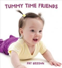 Tummy time friends by Brisson, Pat