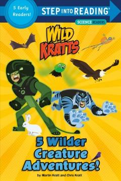 5 wilder creature adventures! by Kratt, Martin