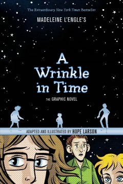 A wrinkle in time : the graphic novel by Larson, Hope