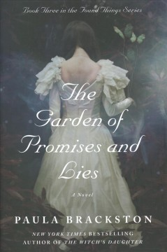 The garden of promises and lies by Brackston, Paula