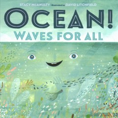 Ocean! : waves for all by McAnulty, Stacy.