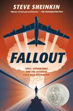 Fallout : spies, superbombs, and the ultimate Cold War showdown by Sheinkin, Steve