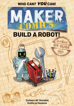 Build a robot! by Venable, Colleen A. F.