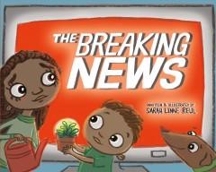 The breaking news by Reul, Sarah Lynne