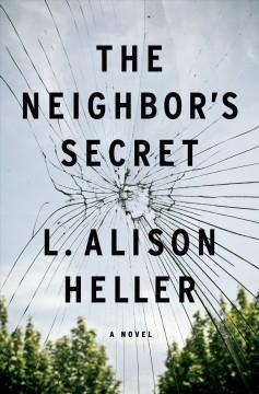 The neighbor's secret by Heller, L. Alison