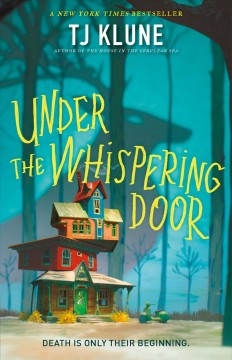 Under the whispering door by Klune, TJ
