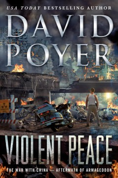 Violent peace : the war with China: aftermath of Armageddon by Poyer, David