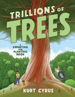 Trillions of trees by Cyrus, Kurt