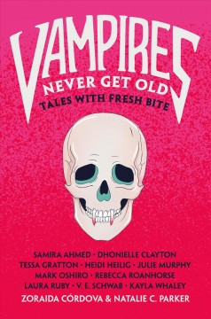 Vampires never get old : tales with fresh bite by Cordova, Zoraida.