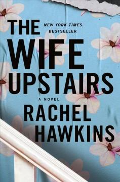 The wife upstairs by Hawkins, Rachel