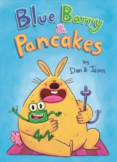 Blue, Barry & Pancakes by Abdo, Daniel Rajai