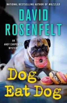 Dog eat dog by Rosenfelt, David.