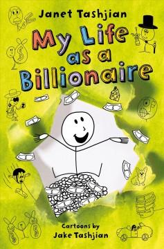 My life as a billionaire by Tashjian, Janet