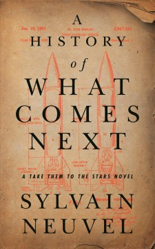 A history of what comes next by Neuvel, Sylvain