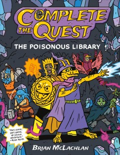 Complete the quest : the poisonous library by McLachlan, Brian
