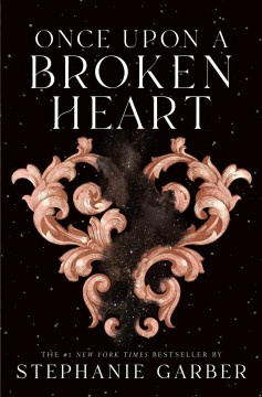 Once upon a broken heart by Garber, Stephanie