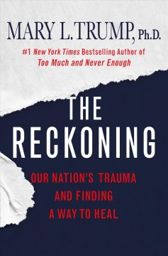 The reckoning : our nation's trauma and finding a way to heal by Trump, Mary L.