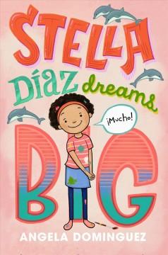 Stella Diaz dreams big by Dominguez, Angela