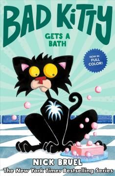 Bad Kitty gets a bath by Bruel, Nick