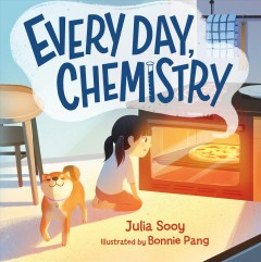 Every day, chemistry by Sooy, Julia.