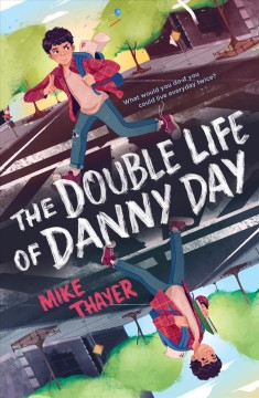 The Double Life of Danny Day by Thayer, Mike