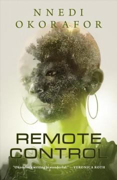 Remote control by Okorafor, Nnedi