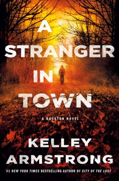 A stranger in town : a Rockton novel by Armstrong, Kelley