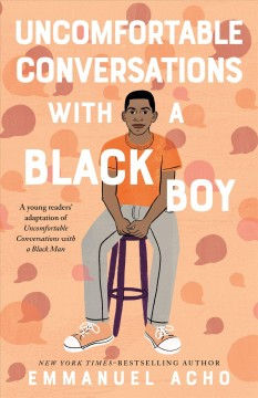 Uncomfortable conversations with a black boy by Acho, Emmanuel.