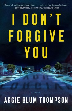 I don't forgive you by Thompson, Aggie Blum.