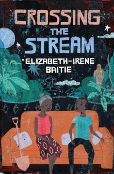 Crossing the Stream by Baitie, Elizabeth-Irene