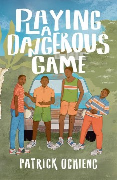 Playing a dangerous game by Ochieng, Patrick