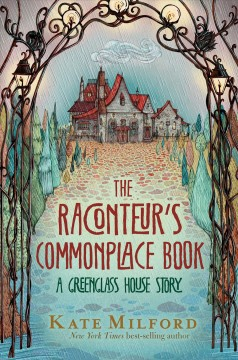 The raconteur's commonplace book : a Greenglass House story by Amalgam, Phineas.