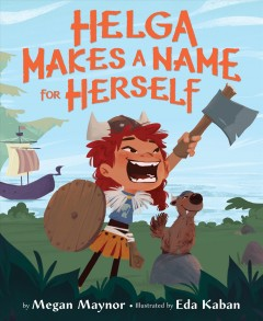 Helga makes a name for herself by Maynor, Megan