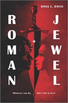 Roman + Jewel by Davis, Dana