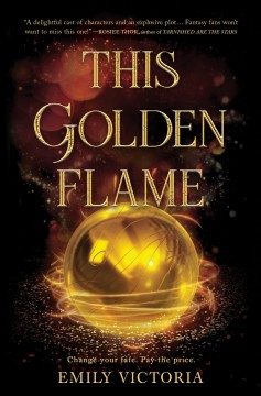 This golden flame by Victoria, Emily.
