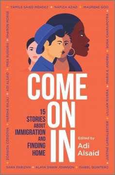 Come on in : 15 stories about immigration and finding home by