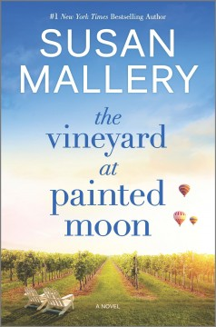 The vineyard at Painted Moon : a novel by Mallery, Susan
