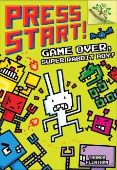 Game over, Super Rabbit Boy! by Flintham, Thomas