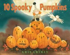 Ten spooky pumpkins by Grimly, Gris