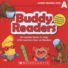Buddy readers : guided reading level A : 20 leveled books to help little learners soar as readers by Charlesworth, Liza