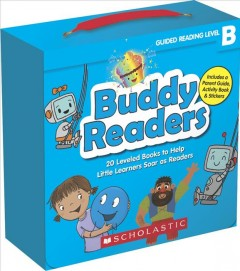 Buddy readers : guided reading level B : 20 leveled books to help little learners soar as readers by Charlesworth, Liza
