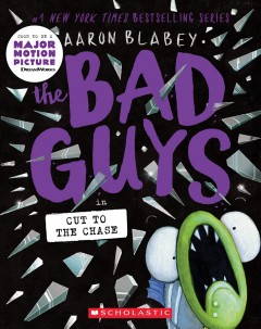 The Bad Guys in cut to the chase by Blabey, Aaron