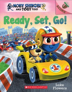 Ready, Set, Go!: An Acorn Book (Moby Shinobi and Toby Too! #3) by Flowers, Luke