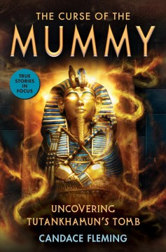 The curse of the mummy : uncovering Tutankhamun's tomb by Fleming, Candace