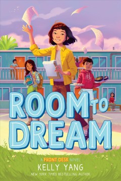 Room to dream : a front desk novel by Yang, Kelly