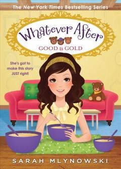 Good as gold by Mlynowski, Sarah