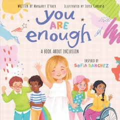 You are enough : a book about inclusion by O'Hair, Margaret