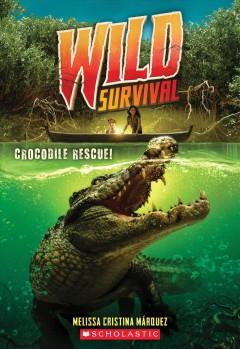 Crocodile rescue! by Márquez, Melissa Christina