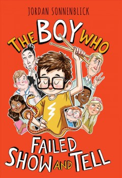 The boy who failed show and tell by Sonnenblick, Jordan
